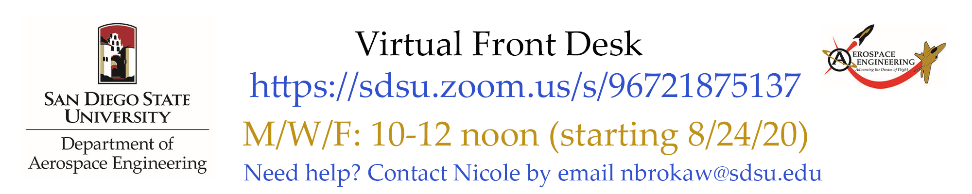 Virtual Front Desk for the AE department office: https://sdsu.zoom.us/s/96721875137   M/W/F: 10-12 noon (starting 8/24/20)
